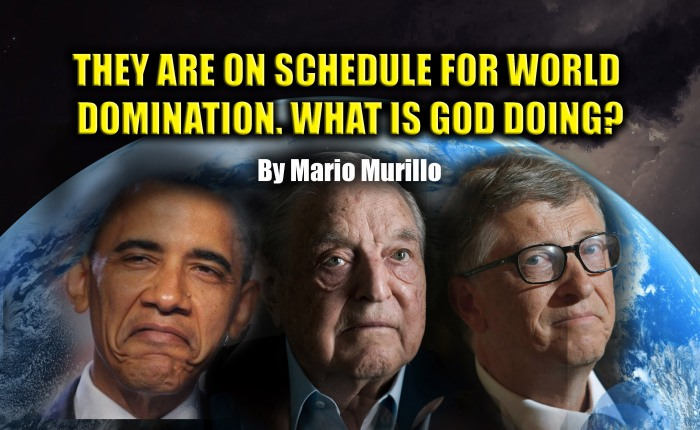 THEY ARE ON SCHEDULE FOR WORLD DOMINATION. WHAT IS GOD DOING?